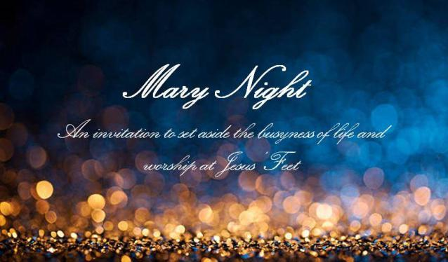 Mary Night: Abandon Striving and Sit at Jesus' Feet in Worship
